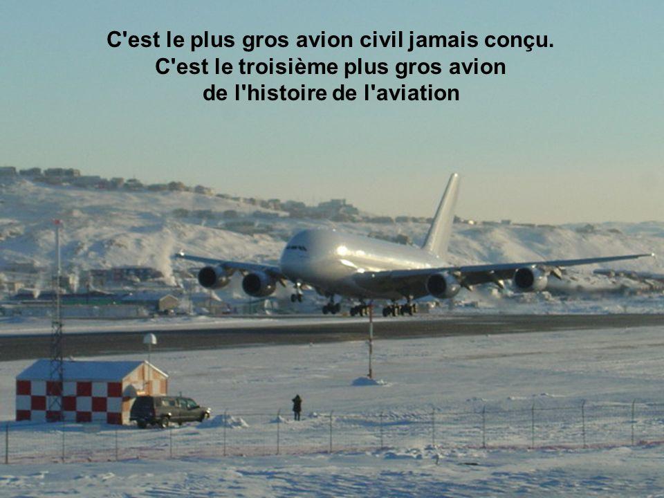C est le plus gros avion civil jamais conçu.