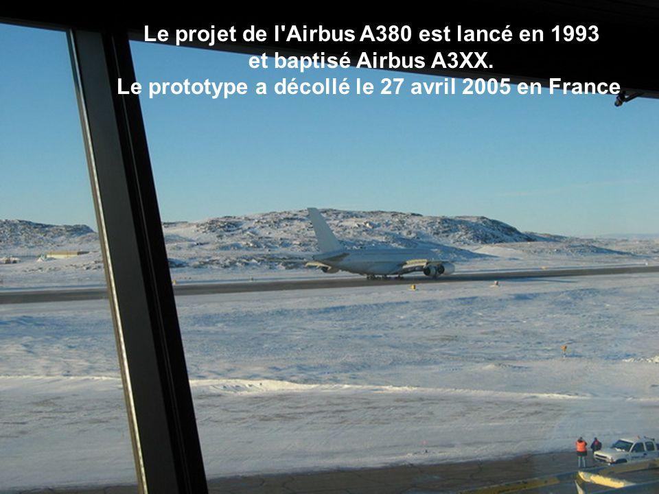 Le projet de l Airbus A380 est lancé en 1993 et baptisé Airbus A3XX.