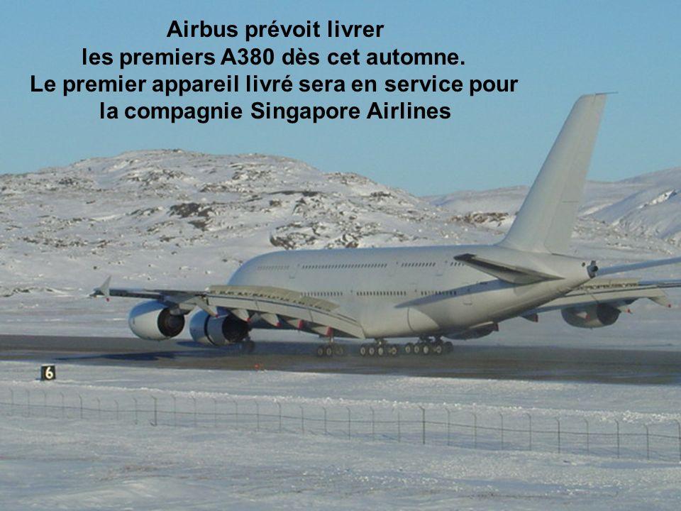 Airbus prévoit livrer les premiers A380 dès cet automne.
