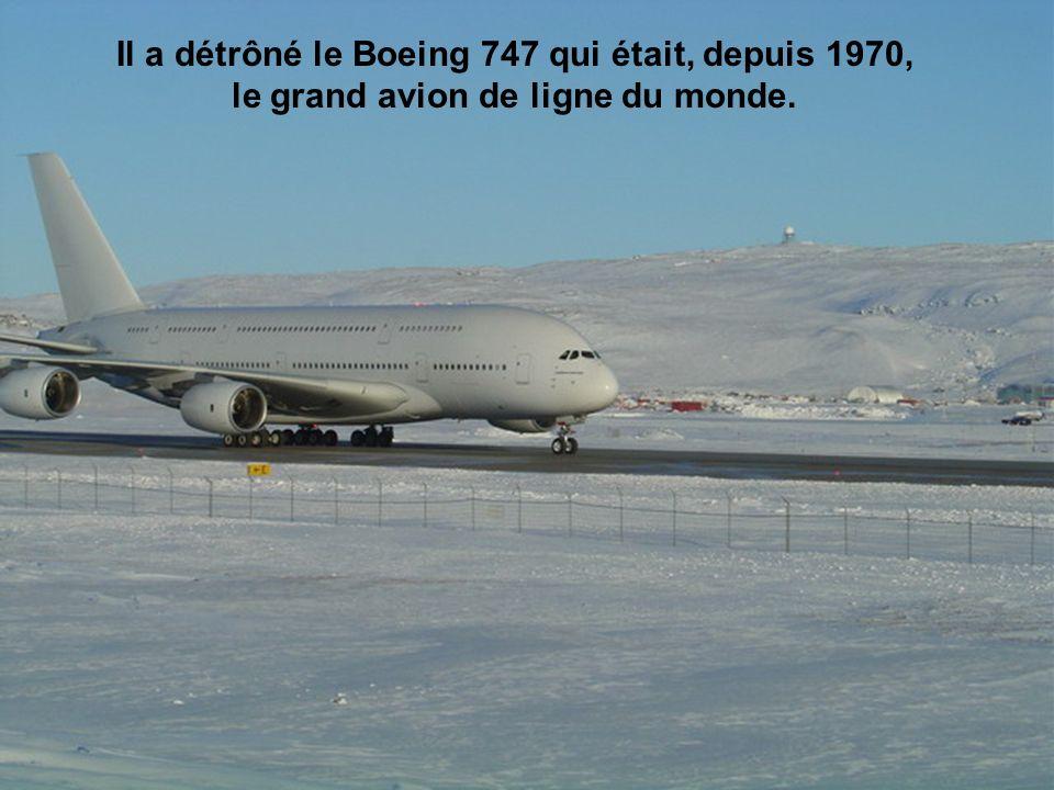 Il a détrôné le Boeing 747 qui était, depuis 1970, le grand avion de ligne du monde.