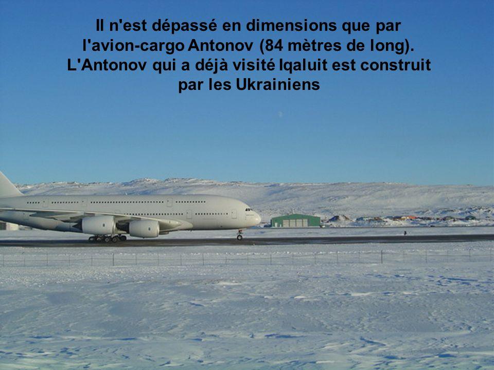 Il n est dépassé en dimensions que par l avion-cargo Antonov (84 mètres de long).