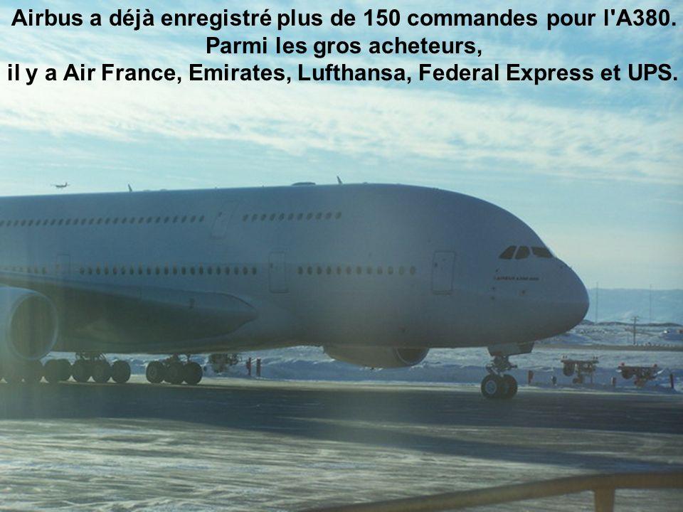 Airbus a déjà enregistré plus de 150 commandes pour l A380.