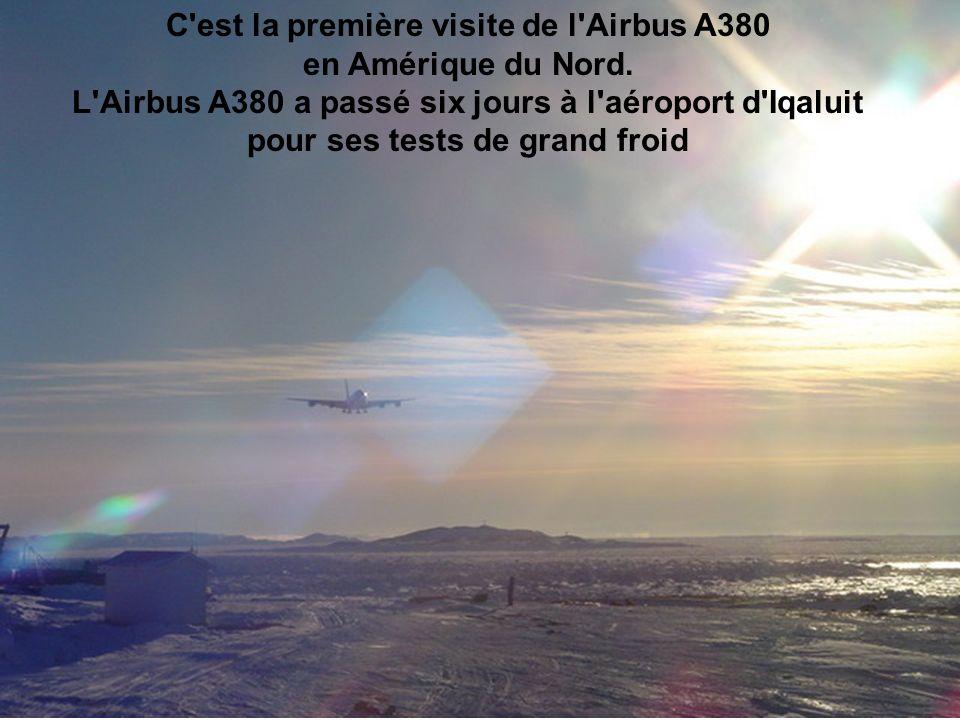C est la première visite de l Airbus A380 en Amérique du Nord.