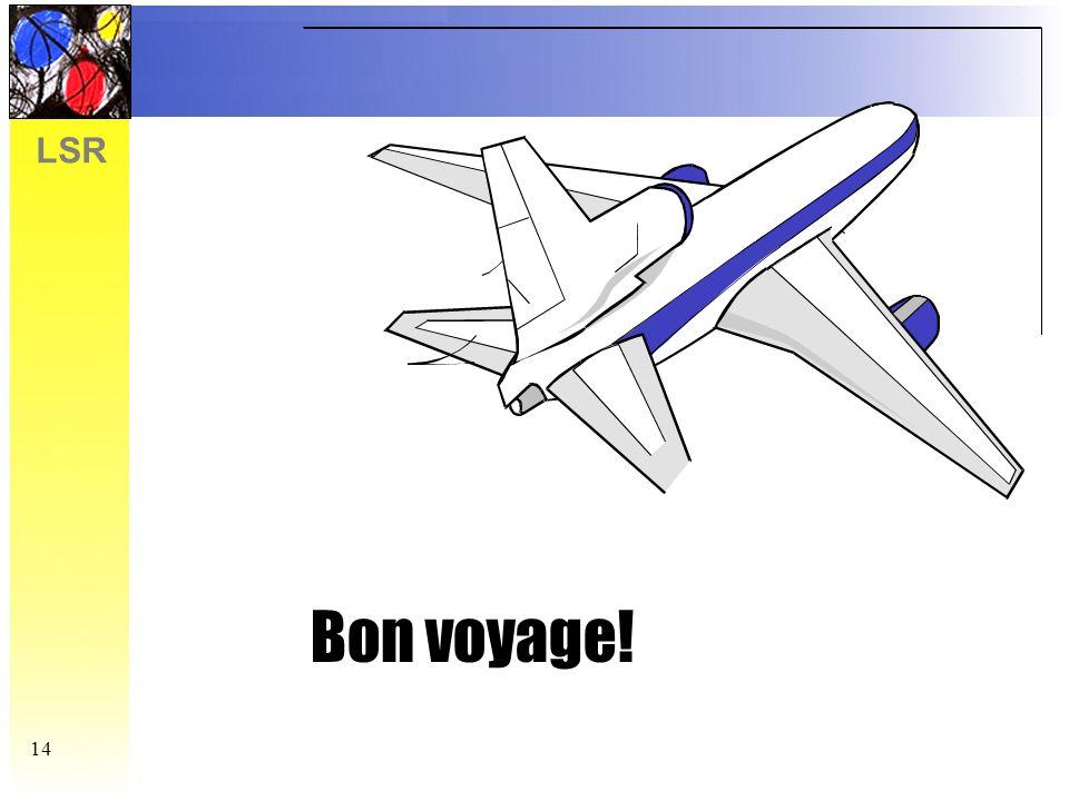 LSR 14 Bon voyage!