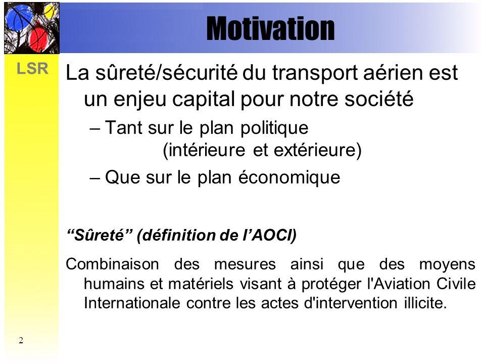 LSR 3 Le Transport Aérien Civil et la Sûreté, 1981-2001 Nombre daccidents par année 1/2 NB : seuls les accidents dus aux actes de malveillance sont pris en compte Statistiques : OACI