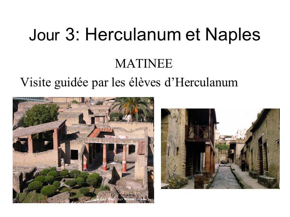 Jour 3: Herculanum et Naples MATINEE Visite guidée par les élèves dHerculanum