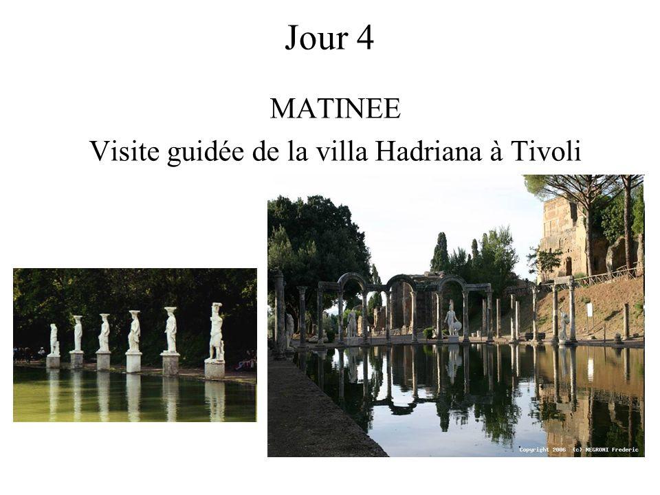Jour 4 MATINEE Visite guidée de la villa Hadriana à Tivoli