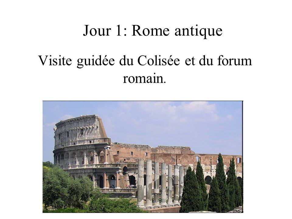 Jour 1: Rome antique Visite guidée du Colisée et du forum romain.