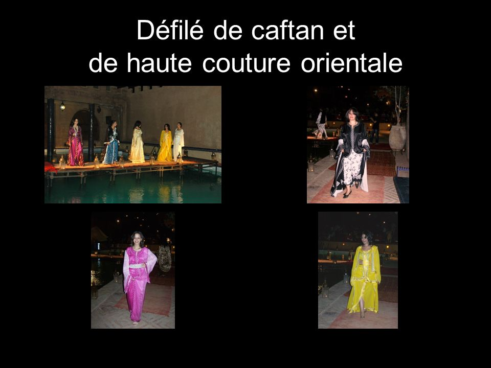 Défilé de caftan et de haute couture orientale