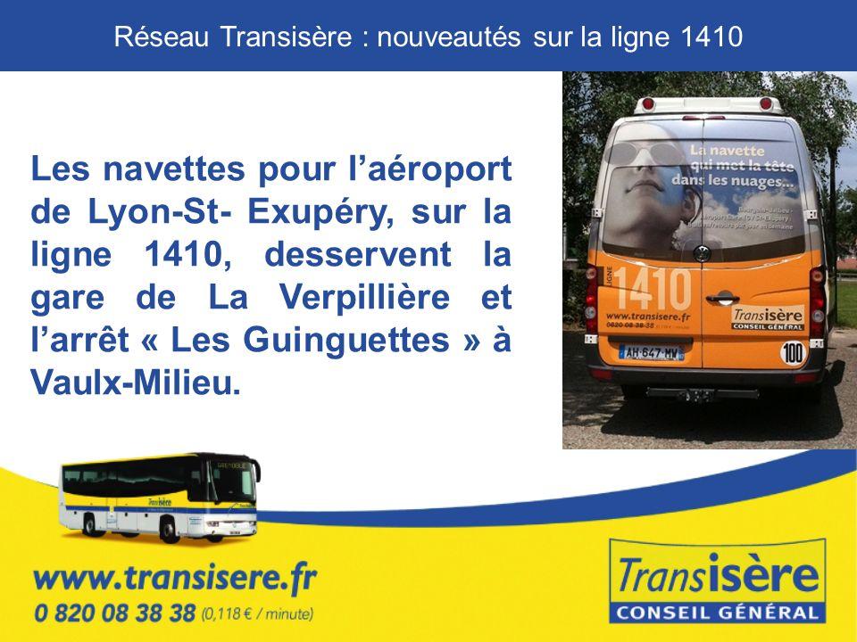 Les navettes pour laéroport de Lyon-St- Exupéry, sur la ligne 1410, desservent la gare de La Verpillière et larrêt « Les Guinguettes » à Vaulx-Milieu.