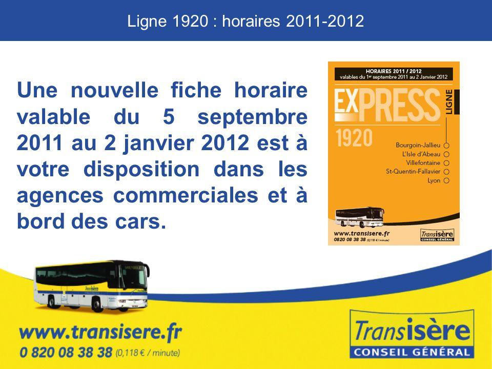 Une nouvelle fiche horaire valable du 5 septembre 2011 au 2 janvier 2012 est à votre disposition dans les agences commerciales et à bord des cars.