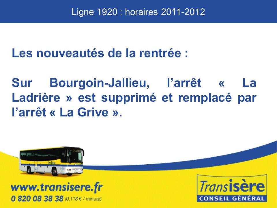 Les nouveautés de la rentrée : Sur Bourgoin-Jallieu, larrêt « La Ladrière » est supprimé et remplacé par larrêt « La Grive ».