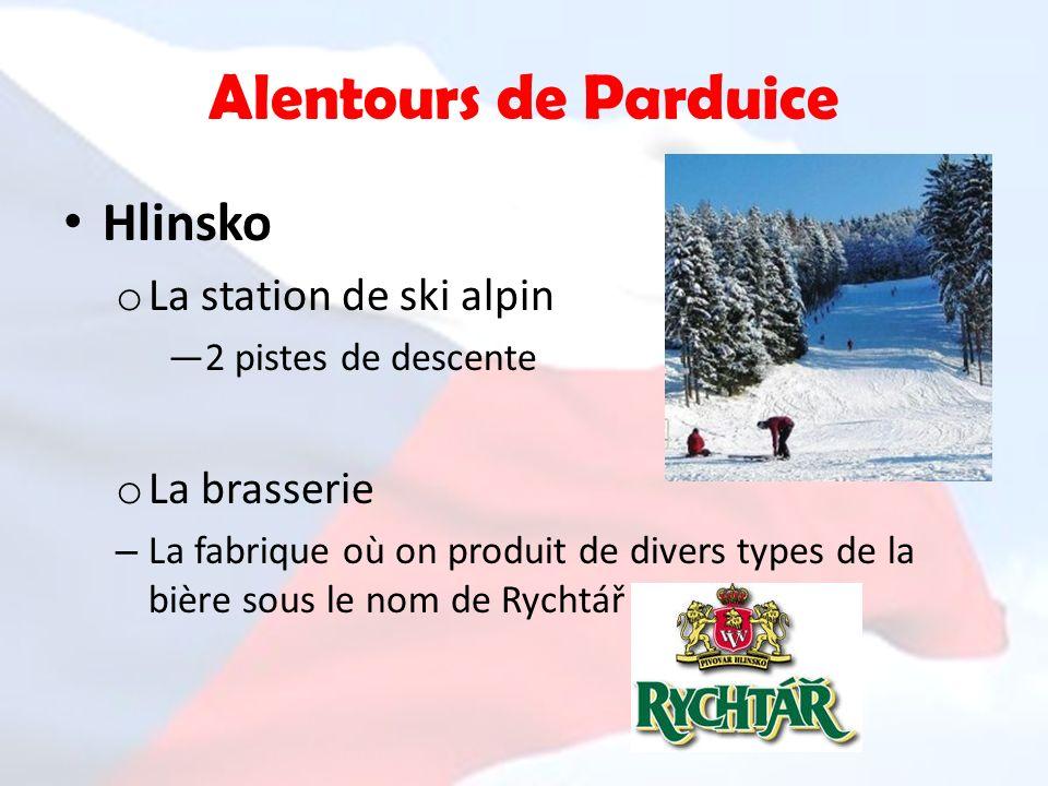 Alentours de Parduice Hlinsko o La station de ski alpin 2 pistes de descente o La brasserie – La fabrique où on produit de divers types de la bière so
