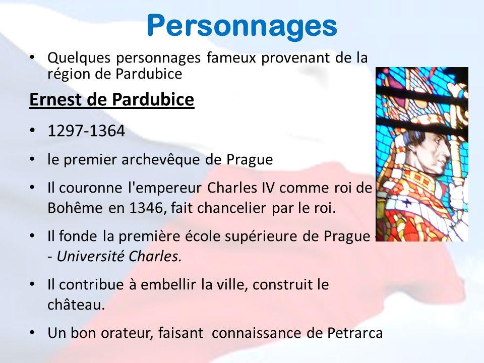 Personnages Quelques personnages fameux provenant de la région de Pardubice Ernest de Pardubice 1297-1364 le premier archevêque de Prague Il couronne