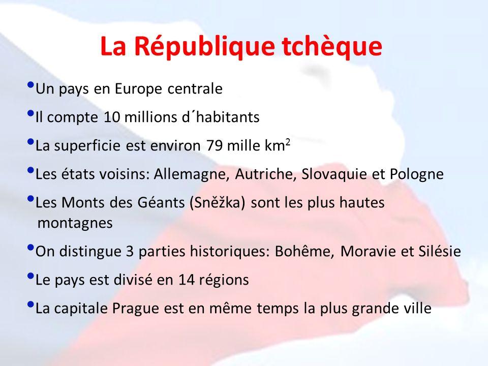 La République tchèque Un pays en Europe centrale Il compte 10 millions d´habitants La superficie est environ 79 mille km 2 Les états voisins: Allemagn