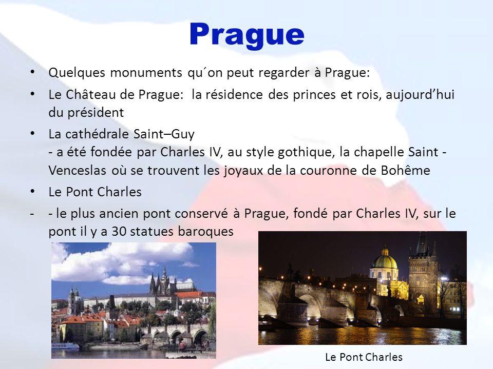 Prague Quelques monuments qu´on peut regarder à Prague: Le Château de Prague: la résidence des princes et rois, aujourdhui du président La cathédrale