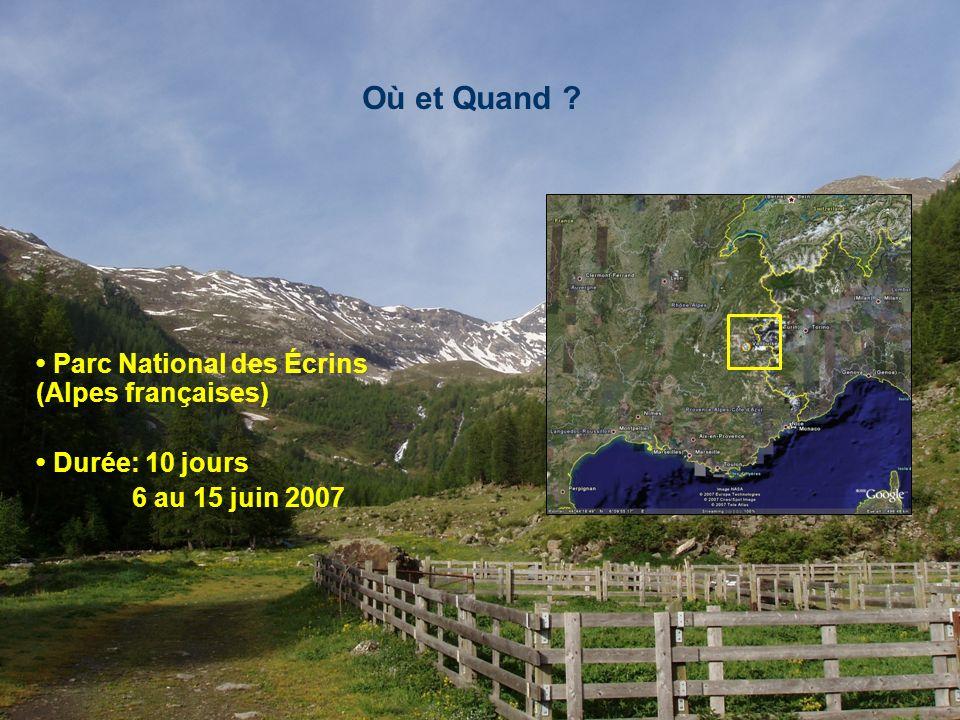 Où et Quand ? Parc National des Écrins (Alpes françaises) Durée: 10 jours 6 au 15 juin 2007