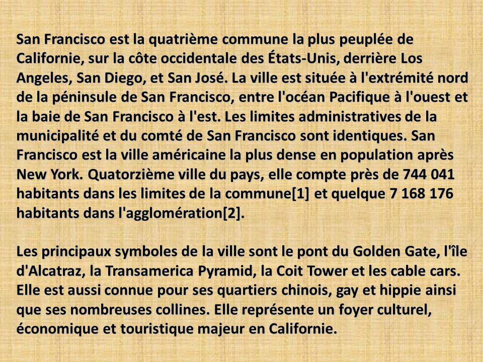San Francisco est la quatrième commune la plus peuplée de Californie, sur la côte occidentale des États-Unis, derrière Los Angeles, San Diego, et San José.