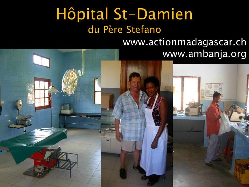Hôpital St-Damien du Père Stefano www.actionmadagascar.ch www.ambanja.org