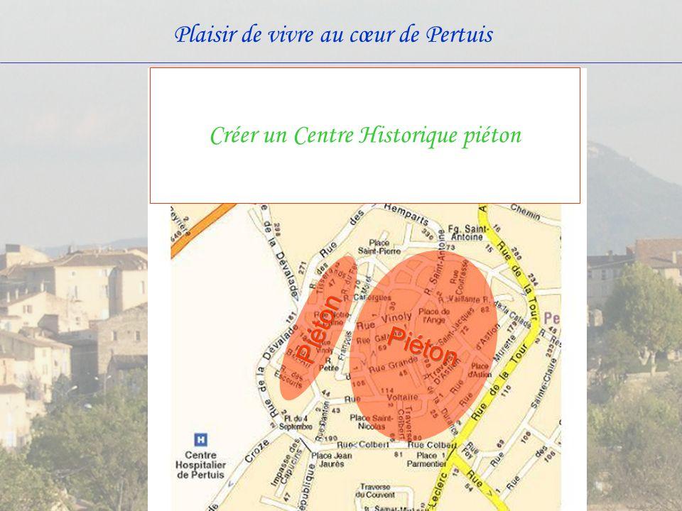 Plaisir de vivre au cœur de Pertuis Créer un Centre Historique piéton