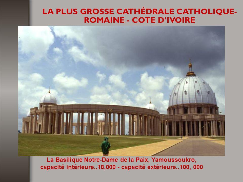 LA PLUS GROSSE CATHÉDRALE CATHOLIQUE- ROMAINE - COTE DIVOIRE
