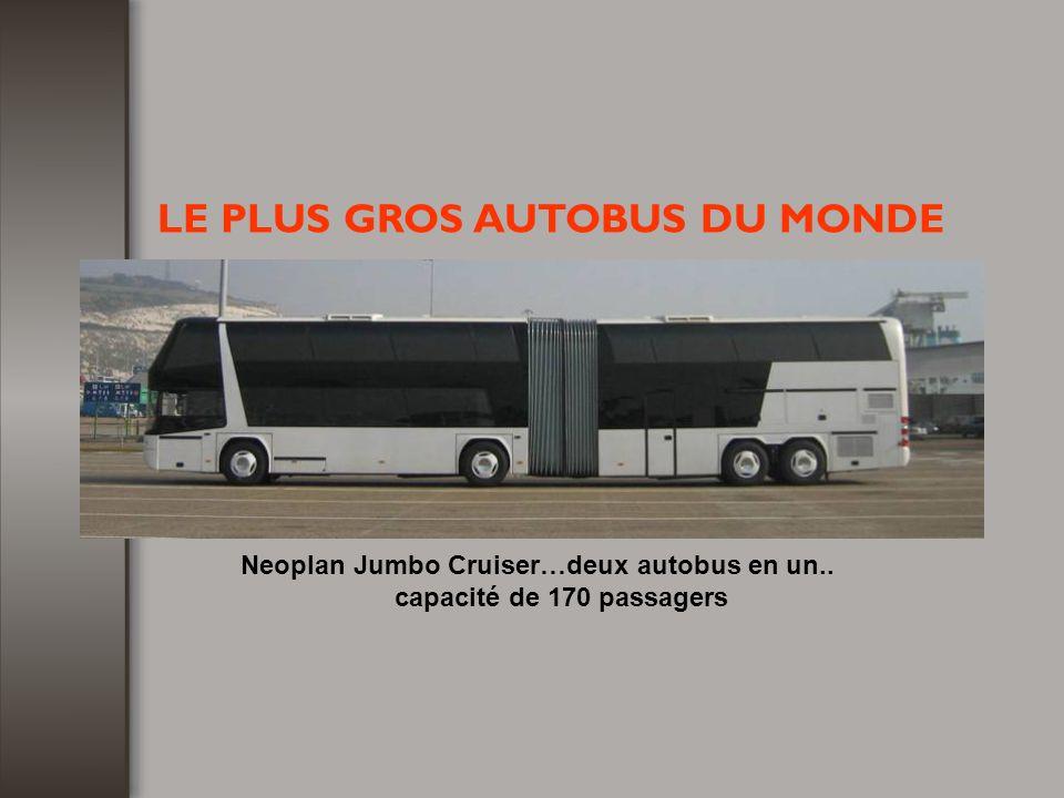 LE PLUS GROS AUTOBUS DU MONDE