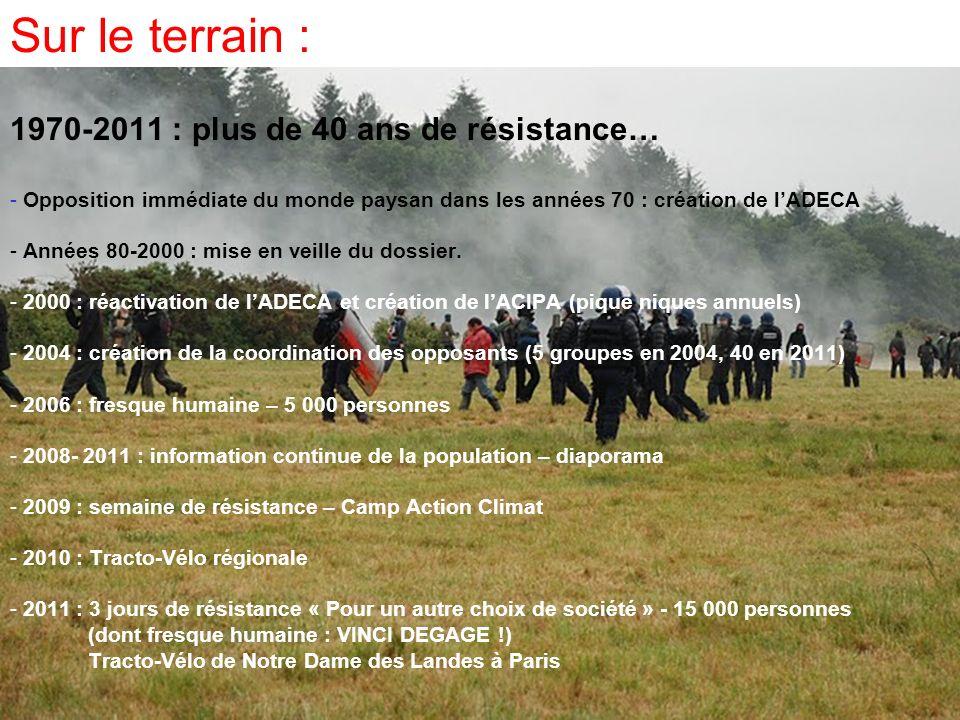 Sur le terrain : 1970-2011 : plus de 40 ans de résistance… - Opposition immédiate du monde paysan dans les années 70 : création de lADECA - Années 80-
