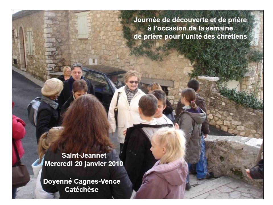 Saint-Jeannet Mercredi 20 janvier 2010 Doyenné Cagnes-Vence Catéchèse Journée de découverte et de prière à loccasion de la semaine de prière pour lunité des chrétiens
