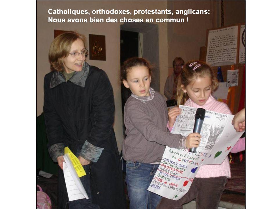 Catholiques, orthodoxes, protestants, anglicans: Nous avons bien des choses en commun !