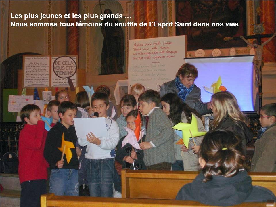 Les plus jeunes et les plus grands … Nous sommes tous témoins du souffle de lEsprit Saint dans nos vies