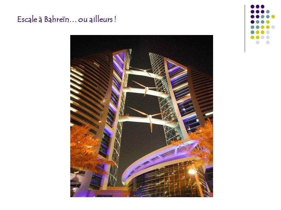 Escale à Bahreïn… ou ailleurs !