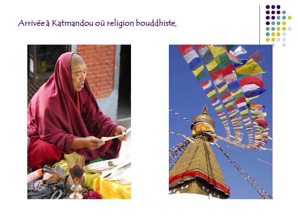 Arrivée à Katmandou où religion bouddhiste,