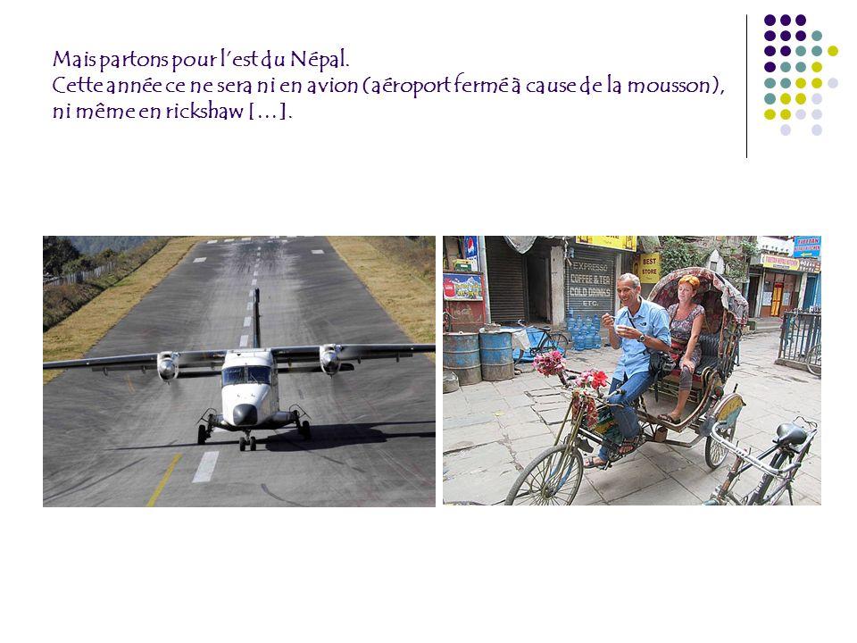 Mais partons pour lest du Népal.