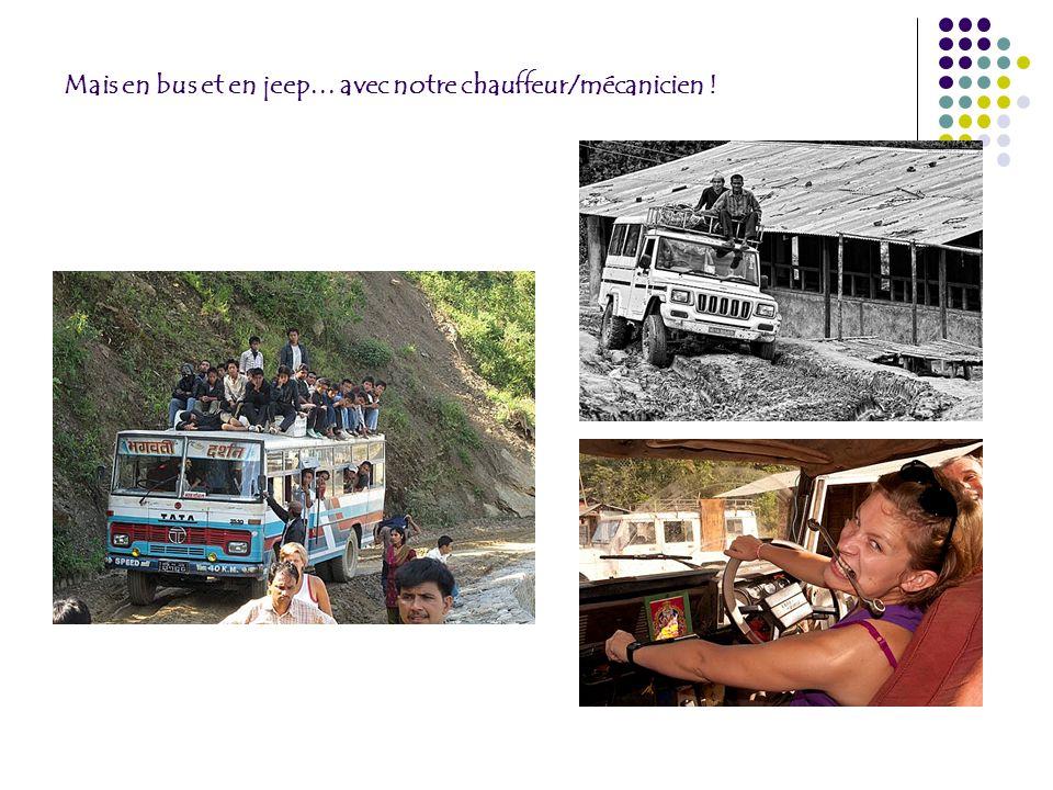 Mais en bus et en jeep… avec notre chauffeur/mécanicien !