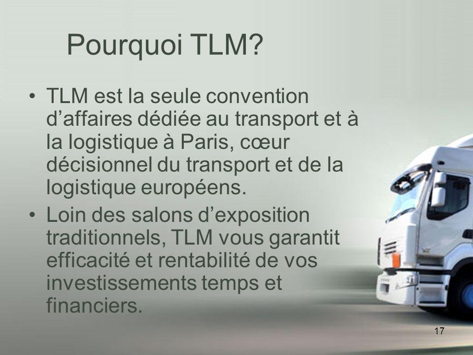 17 TLM est la seule convention daffaires dédiée au transport et à la logistique à Paris, cœur décisionnel du transport et de la logistique européens.