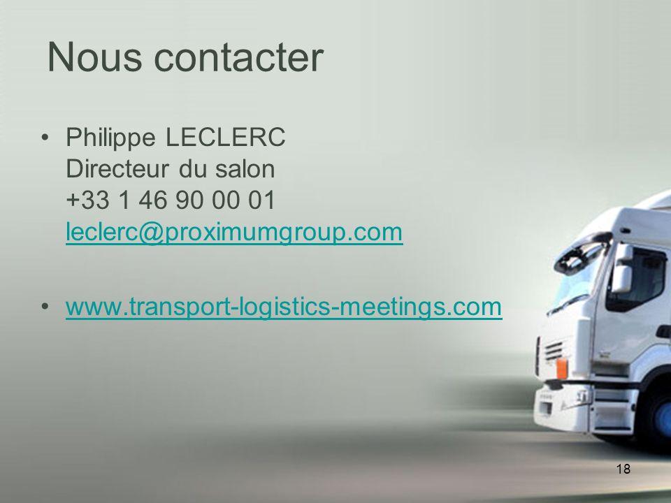 18 Philippe LECLERC Directeur du salon +33 1 46 90 00 01 leclerc@proximumgroup.com leclerc@proximumgroup.com www.transport-logistics-meetings.com Nous contacter