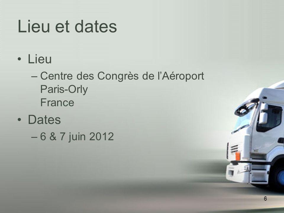 6 Lieu –Centre des Congrès de lAéroport Paris-Orly France Dates –6 & 7 juin 2012 Lieu et dates