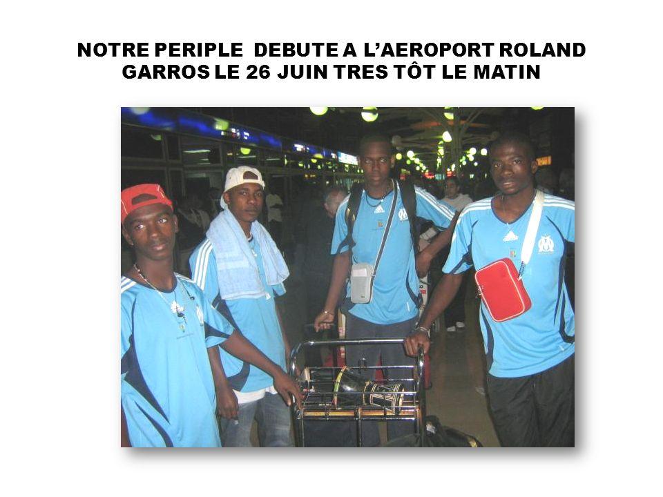 NOTRE PERIPLE DEBUTE A LAEROPORT ROLAND GARROS LE 26 JUIN TRES TÔT LE MATIN