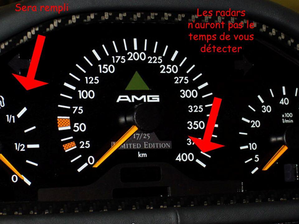 Sera rempli Les radars nauront pas le temps de vous détecter