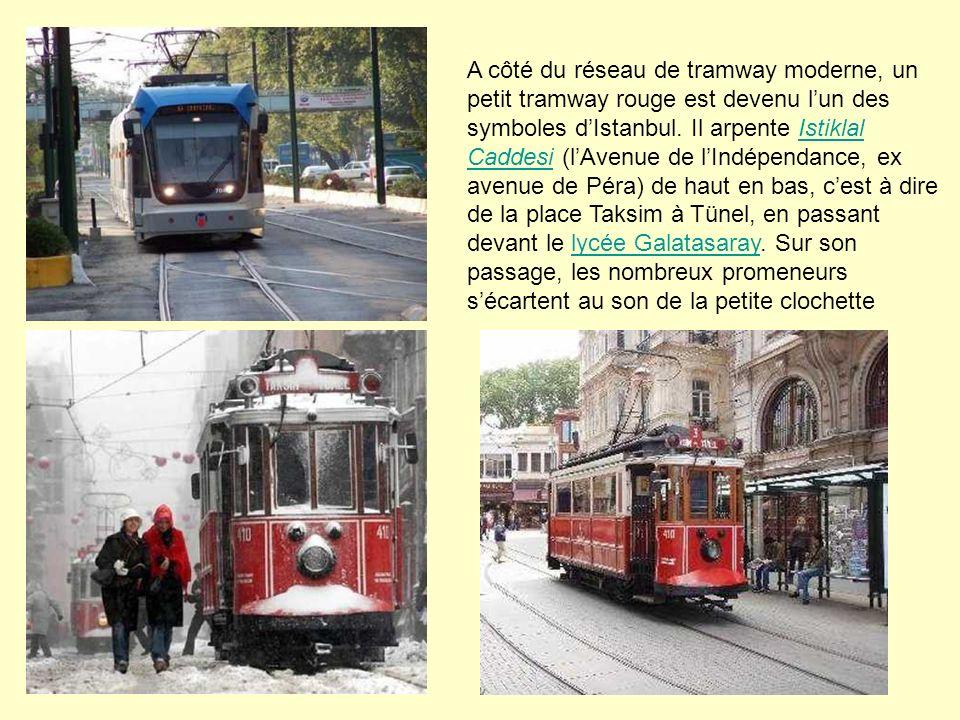 A côté du réseau de tramway moderne, un petit tramway rouge est devenu lun des symboles dIstanbul. Il arpente Istiklal Caddesi (lAvenue de lIndépendan