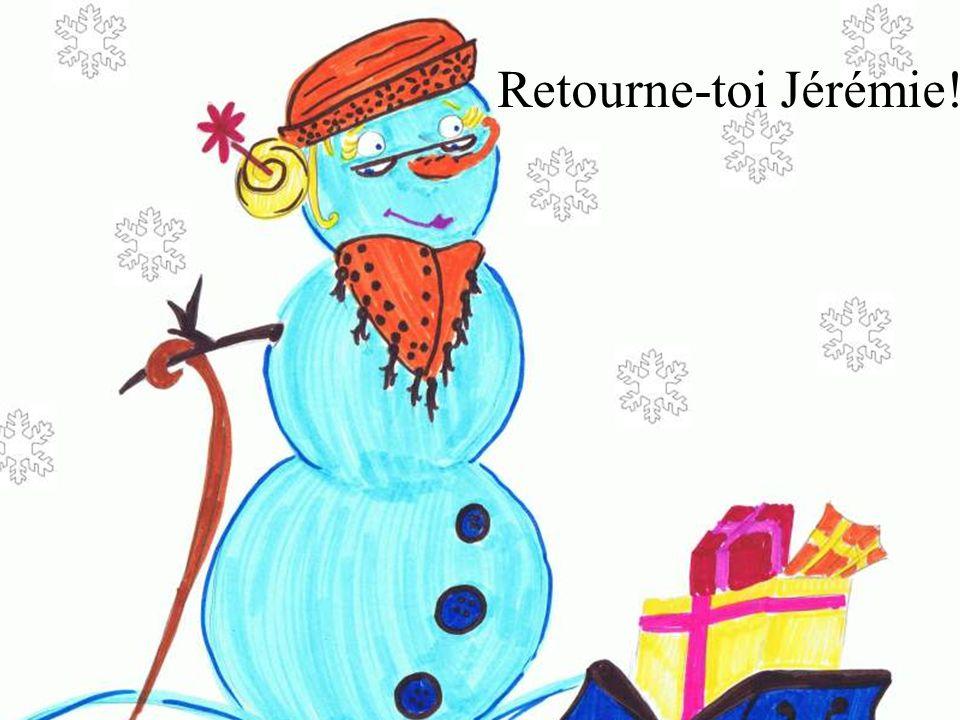 Retourne-toi Jérémie!