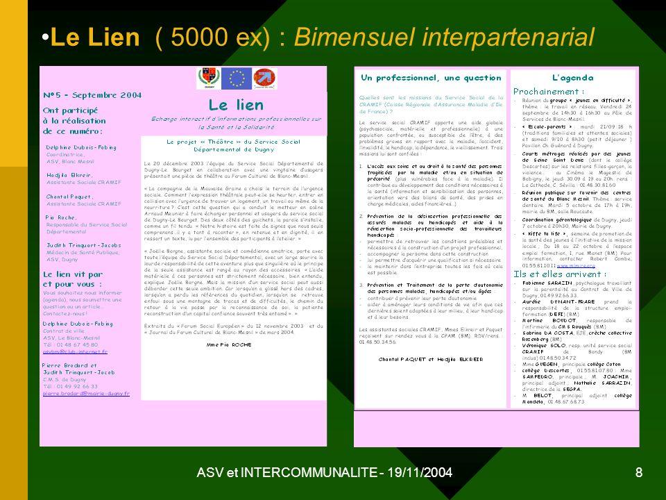 ASV et INTERCOMMUNALITE - 19/11/2004 8 Le Lien ( 5000 ex) : Bimensuel interpartenarial