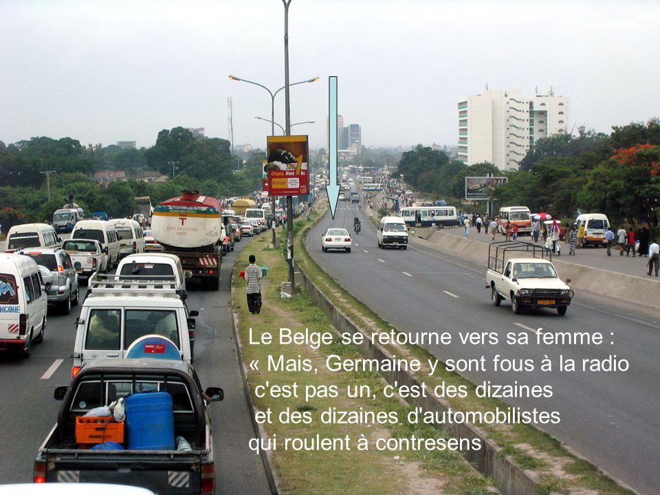 Le Belge se retourne vers sa femme : « Mais, Germaine y sont fous à la radio c est pas un, c est des dizaines et des dizaines d automobilistes qui roulent à contresens
