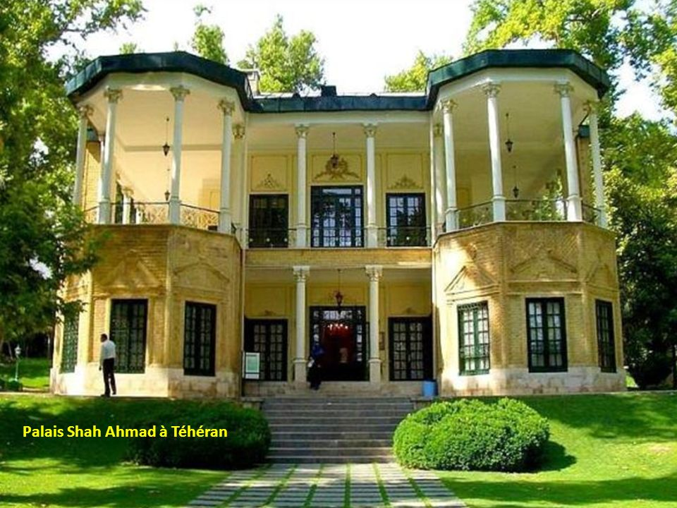 Palais Shah Ahmad à Téhéran