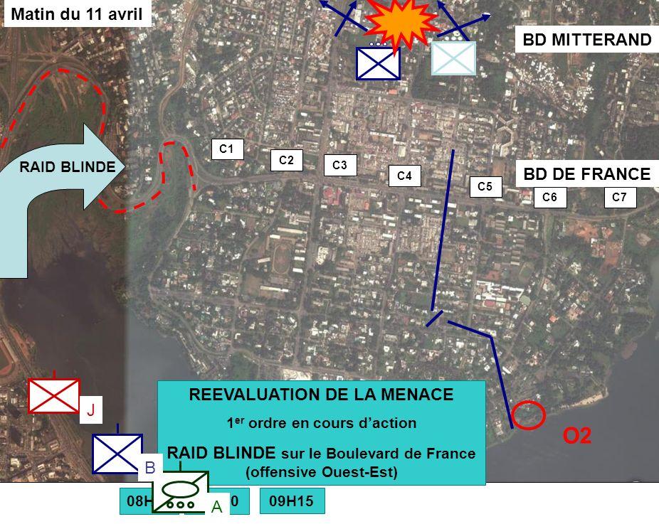 BATAILLON L ICORNEMANDAT XXV 14 C1 REEVALUATION DE LA MENACE 1 er ordre en cours daction RAID BLINDE sur le Boulevard de France (offensive Ouest-Est) 08H0009H00 BD DE FRANCE BD MITTERAND 09H15 C2 C3 C4 C5 C6C7 RAID BLINDE A B J O2 Matin du 11 avril
