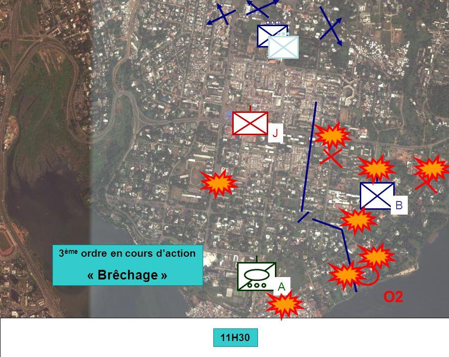 BATAILLON L ICORNEMANDAT XXV 16 B A J 11H30 3 ème ordre en cours daction « Brêchage » O2