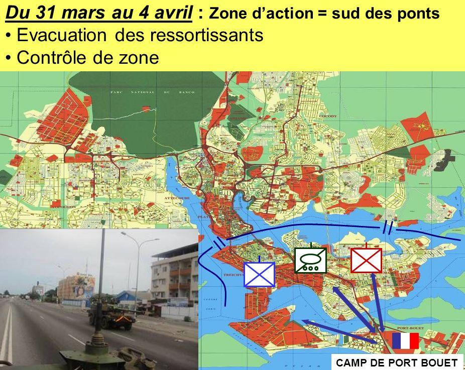 BATAILLON L ICORNEMANDAT XXV 8 Du 31 mars au 4 avril : Zone daction = sud des ponts Evacuation des ressortissants Contrôle de zone CAMP DE PORT BOUET