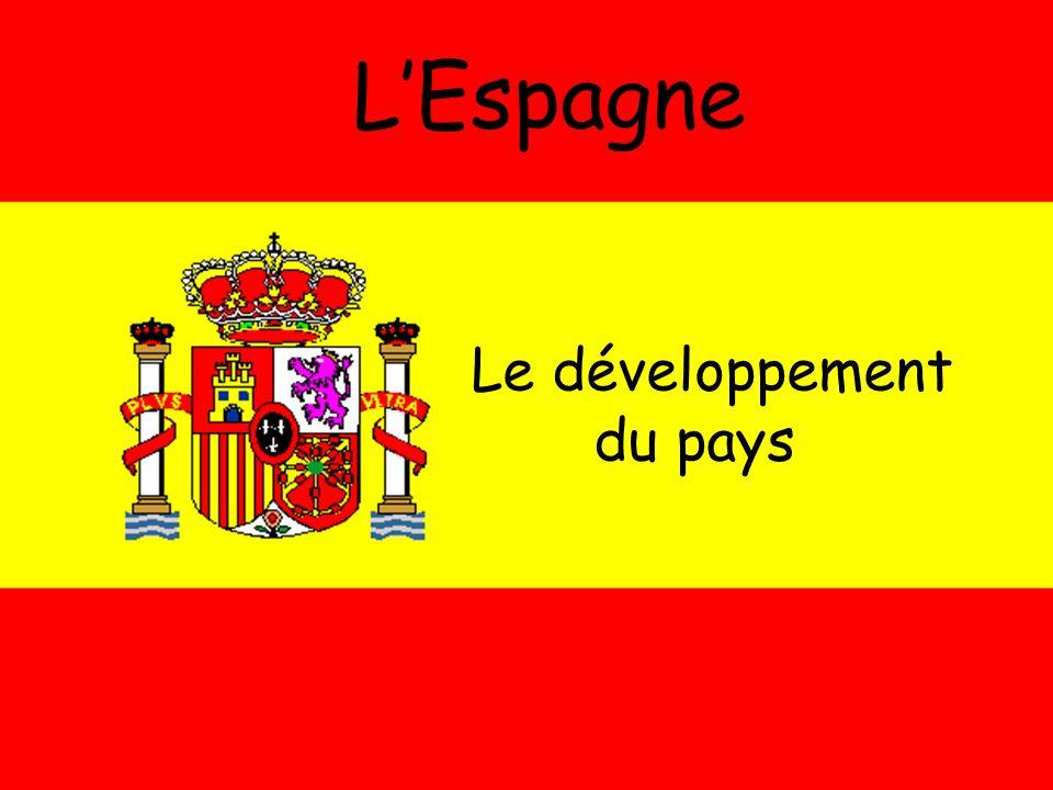 LEspagne Le développement du pays