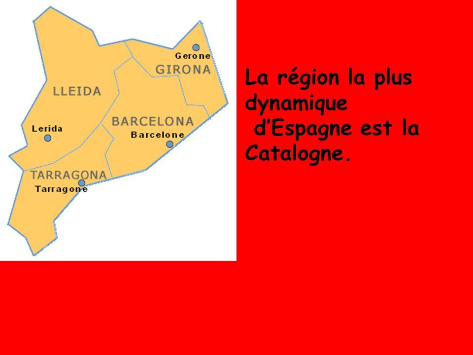 La région la plus dynamique dEspagne est la Catalogne.
