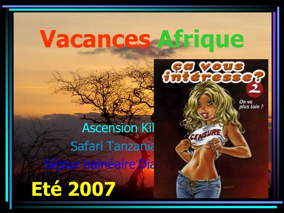 Vacances Afrique Ascension Kilimanjaro Safari Tanzania Highlights Séjour balnéaire Diani Beach Kenya Eté 2007